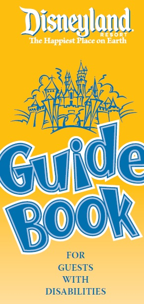 Disneyland Guidebook for Guests with Disabilities